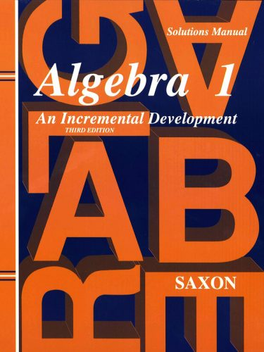 Saxon Algebra I Solutions Manual (3rd edition)