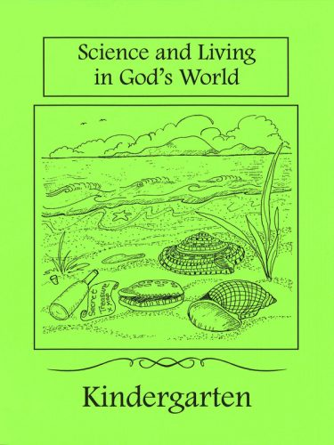 Science & Living in God's World Kindergarten Text