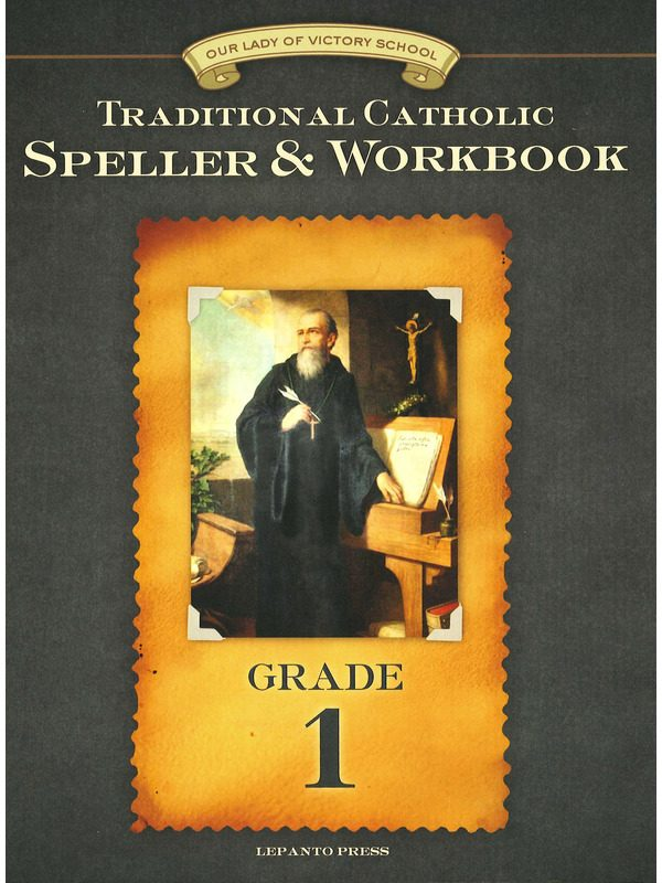 Traditional Catholic Speller & Workbook #1