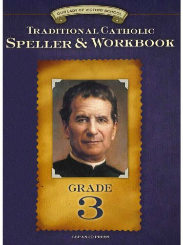 Traditional Catholic Speller & Workbook #3