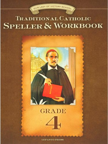 Traditional Catholic Speller & Workbook #4