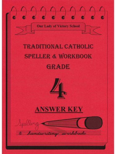 Traditional Catholic Speller 4 Answer Key
