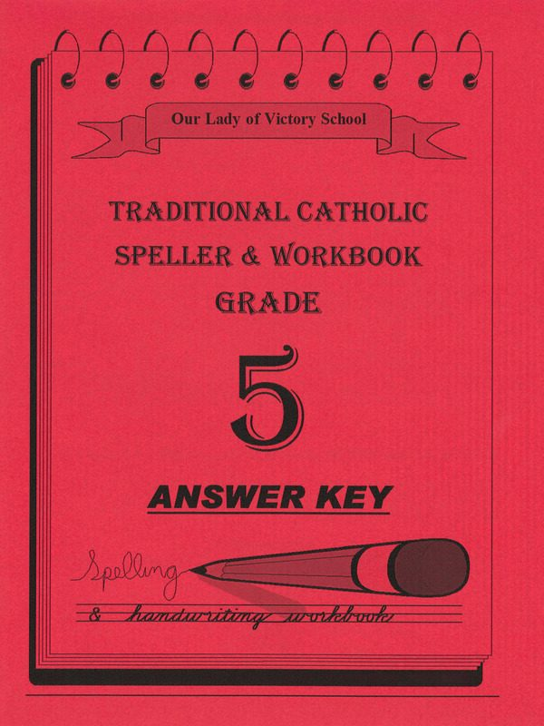 Traditional Catholic Speller 5 Answer Key
