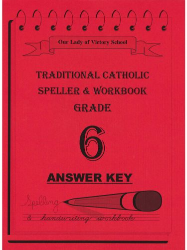 Traditional Catholic Speller 6 Answer Key