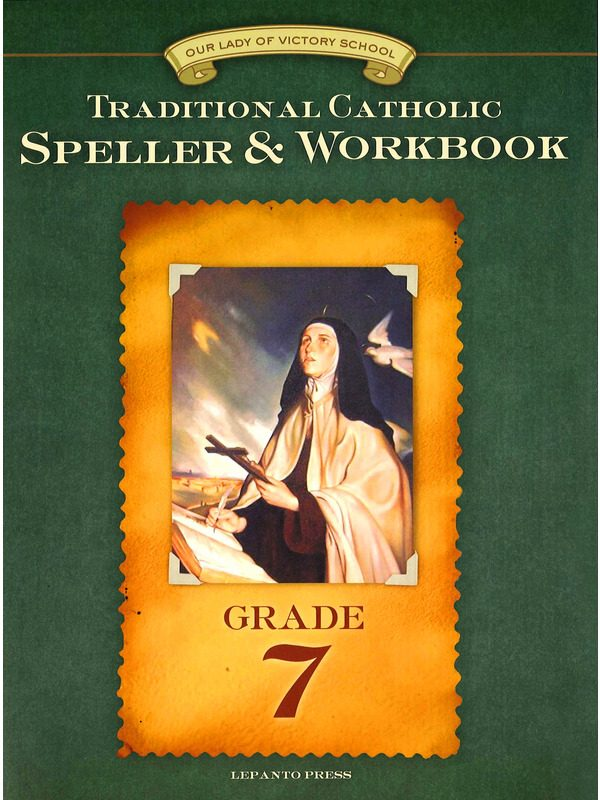 Traditional Catholic Speller & Workbook #7