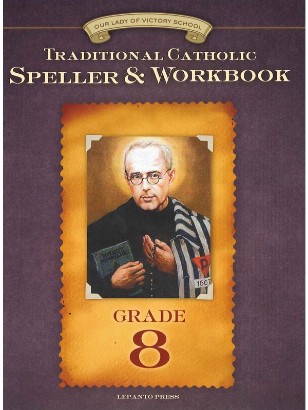 Traditional Catholic Speller & Workbook #8