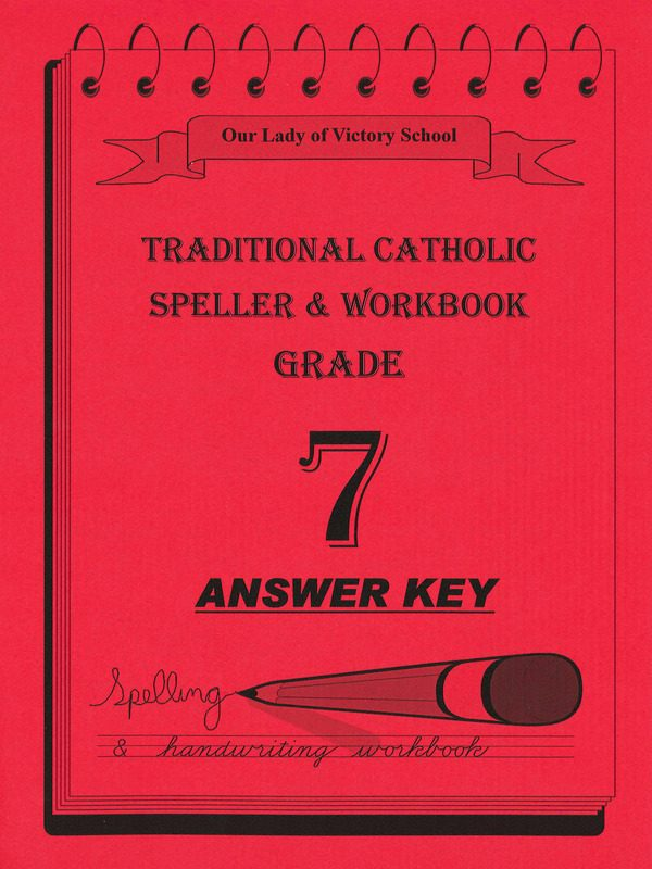 Traditional Catholic Speller 7 Answer Key