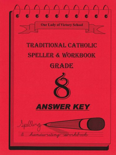 Traditional Catholic Speller 8 Answer Key