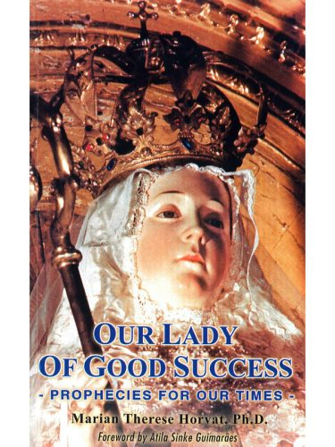 Our Lady of Good Success Book Prophecies/Our Times