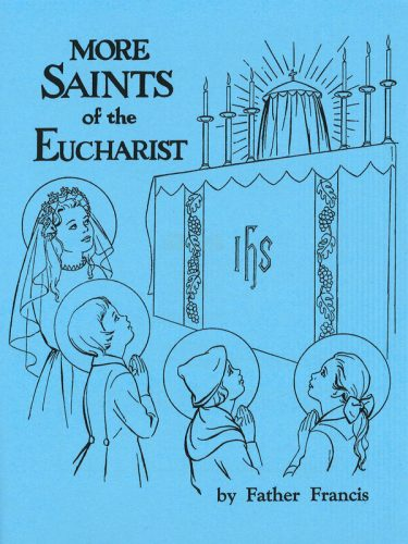 More Saints of the Eucharist