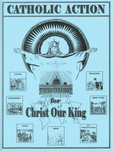Catholic Action for Christ Our King Text