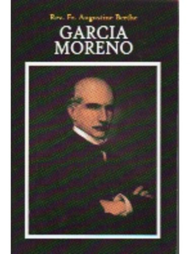 Garcia Moreno PB (Dolorosa Press)