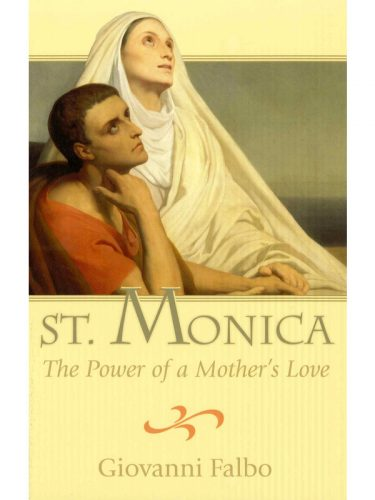 St. Monica: The Power of a Mother's Love