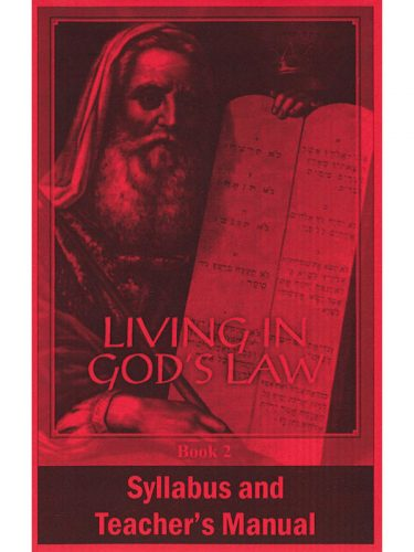Living in God's Law Syllabus & Teacher's Manual