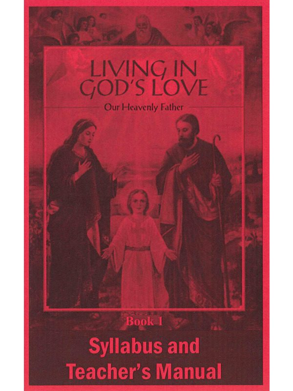 Living in God's Love Syllabus & Teacher's Manual