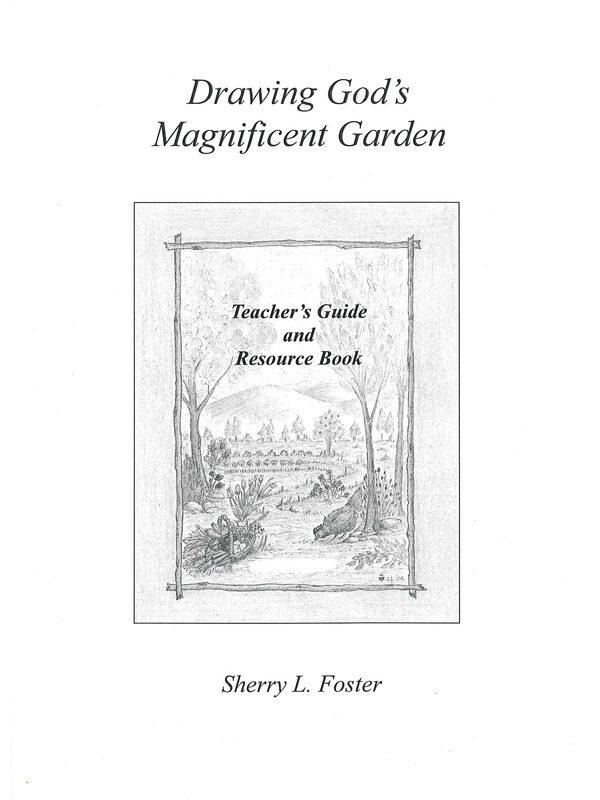 Drawing God's Magnificent Garden Teacher's Guide & Resource Book