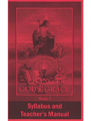 Living in God's Grace Syllabus & Teacher's Manual