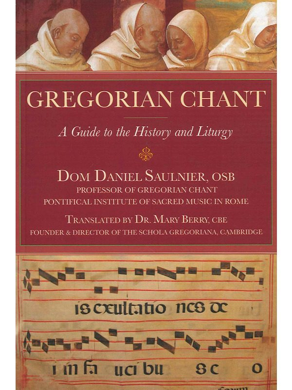 Gregorian Chant: A Guide to the History & Liturgy