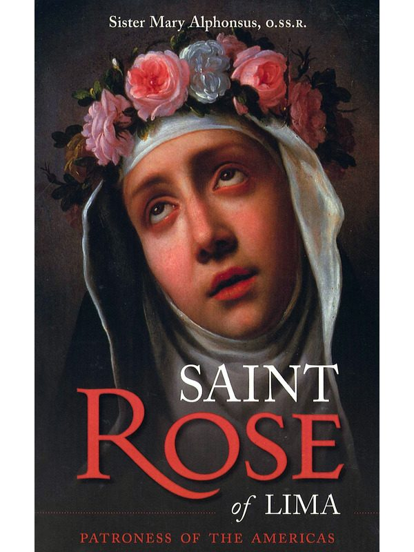 St. Rose of Lima: Patroness of the Americas