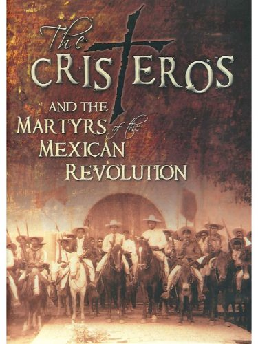 CD-Cristeros and-Martyrs of-Mexican Revolution