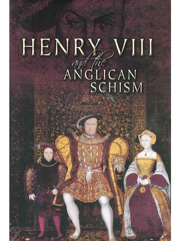 CD-Henry VIII and the Anglican Schism