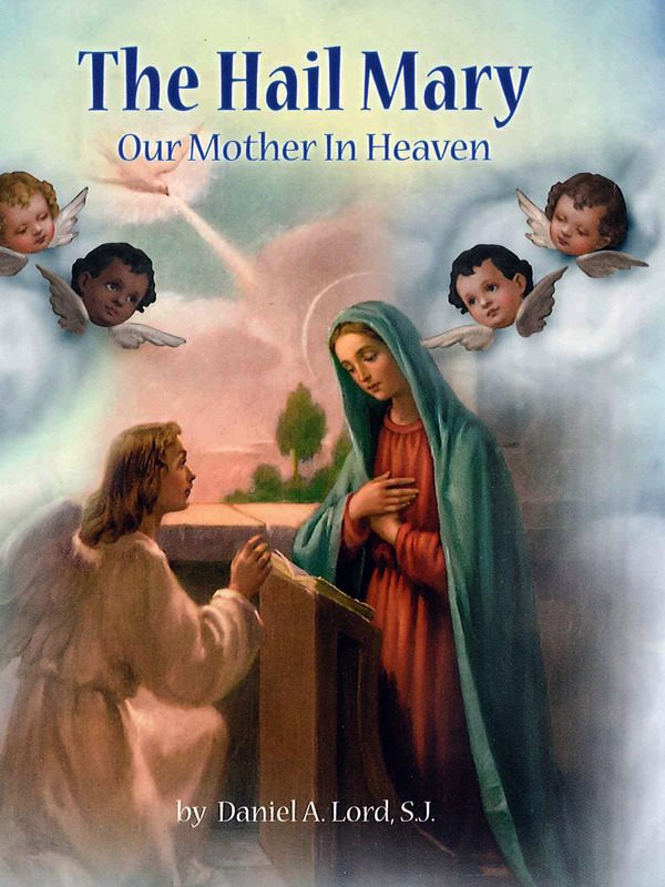 Hail Mary: Our Mother in Heaven HC