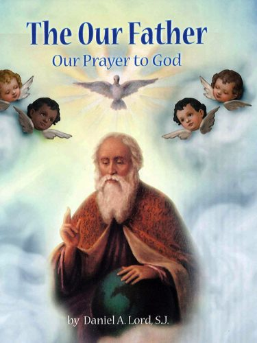 Our Father: Our Prayer to God