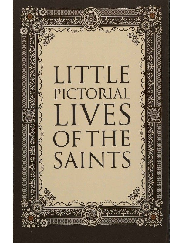 Little Pictorial Lives of the Saints